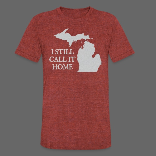 I Still Call it Home - Unisex Tri-Blend T-Shirt