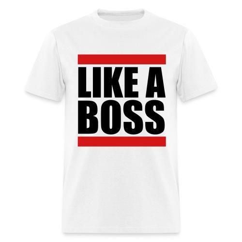 Like a Boss Tee - Men's T-Shirt