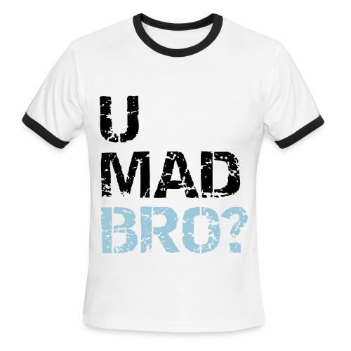 umad bro - Men's Ringer T-Shirt