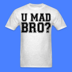 U Mad Bro? T-Shirts - stayflyclothing.com - Men's T-Shirt