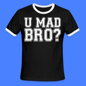 U Mad Bro? T-Shirts - stayflyclothing.com - Men's Ringer T-Shirt