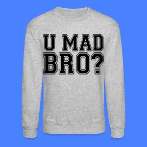 U Mad Bro? Long Sleeve Shirts - stayflyclothing.com - Crewneck Sweatshirt