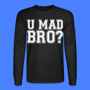 U Mad Bro? Long Sleeve Shirts - stayflyclothing.com - Men's Long Sleeve T-Shirt