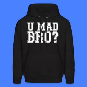 U Mad Bro? Hoodies - stayflyclothing.com - Men's Hoodie