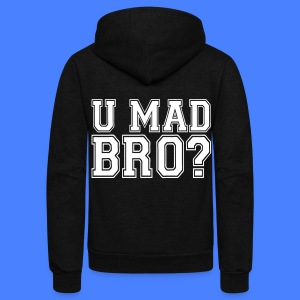 U Mad Bro? Zip Hoodies/Jackets - stayflyclothing.com - Unisex Fleece Zip Hoodie by American Apparel