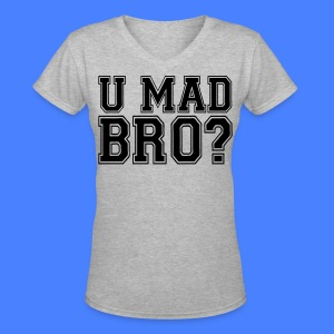U Mad Bro? Women's T-Shirts - stayflyclothing.com - Women's V-Neck T-Shirt