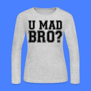 U Mad Bro? Long Sleeve Shirts - stayflyclothing.com - Women's Long Sleeve Jersey T-Shirt