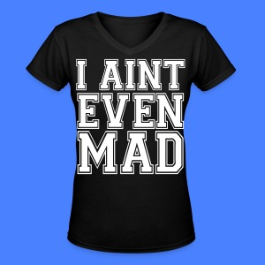 I Aint Even Mad Women's T-Shirts - stayflyclothing.com - Women's V-Neck T-Shirt