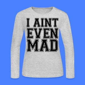 I Aint Even Mad Long Sleeve Shirts - stayflyclothing.com - Women's Long Sleeve Jersey T-Shirt