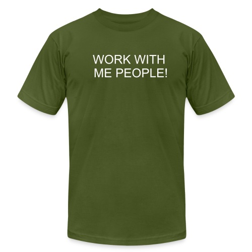 Work with Me! - Men's Fine Jersey T-Shirt