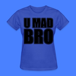 U Mad Bro Women's T-Shirts - stayflyclothing.com - Women's T-Shirt