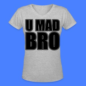 U Mad Bro Women's T-Shirts - stayflyclothing.com - Women's V-Neck T-Shirt