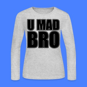 U Mad Bro Long Sleeve Shirts - stayflyclothing.com - Women's Long Sleeve Jersey T-Shirt