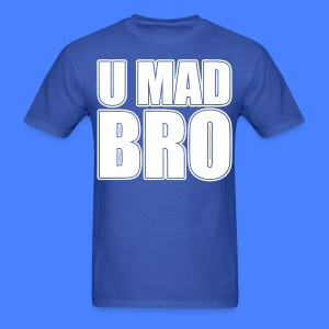 U Mad Bro T-Shirts - stayflyclothing.com - Men's T-Shirt