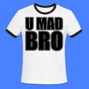U Mad Bro T-Shirts - stayflyclothing.com - Men's Ringer T-Shirt