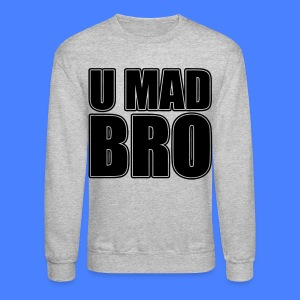 U Mad Bro Long Sleeve Shirts - stayflyclothing.com - Crewneck Sweatshirt