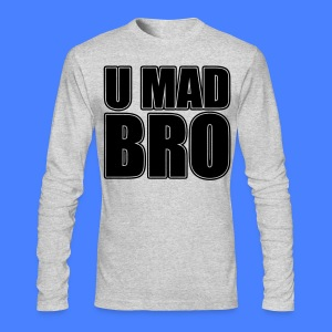 U Mad Bro Long Sleeve Shirts - stayflyclothing.com - Men's Long Sleeve T-Shirt by Next Level
