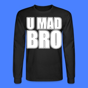 U Mad Bro Long Sleeve Shirts - stayflyclothing.com - Men's Long Sleeve T-Shirt