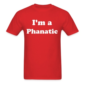 I'm A Phanatic - Men's T-Shirt