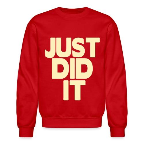 Just Did It. - Crewneck Sweatshirt