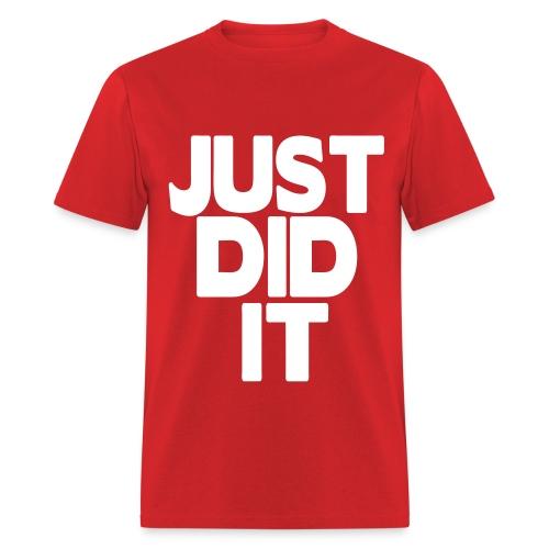 Just Did It. - Men's T-Shirt