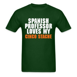Spanish Professor Loves My Cinco Stache - Men's T-Shirt