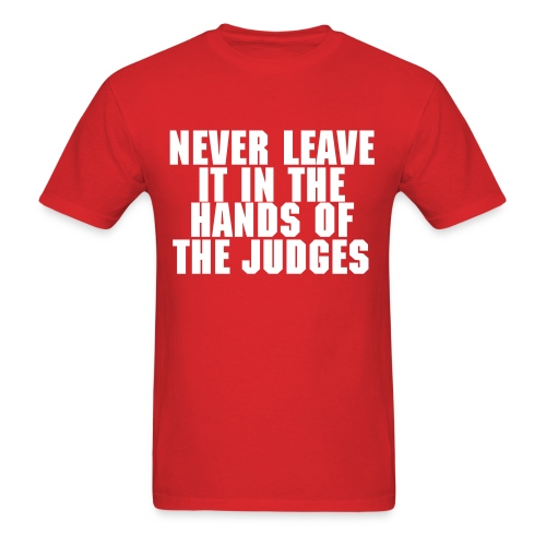 Never In The Hands Of The Judges - Men's T-Shirt