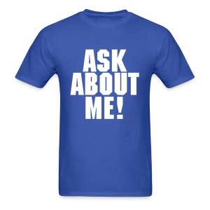 Ask About Me! - Men's T-Shirt