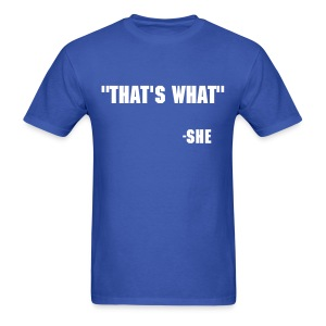 That's What - Men's T-Shirt