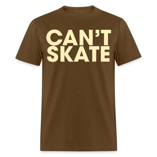 Cant Skate T-Shirt - Men's T-Shirt