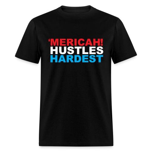 'MERICAH! Hustles Hardest Mens Tee - Men's T-Shirt