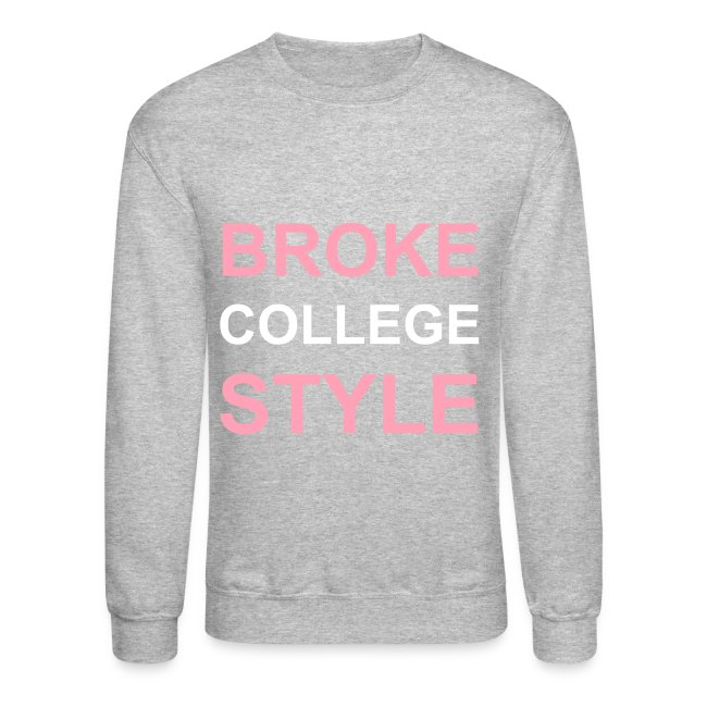 Broke College Style Crewneck Sweatshirt