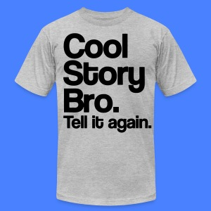 Cool Story Bro T-Shirts - stayflyclothing.com - Men's T-Shirt by American Apparel