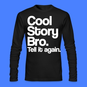 Cool Story Bro Long Sleeve Shirts - stayflyclothing.com - Men's Long Sleeve T-Shirt by Next Level