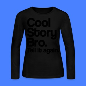 Cool Story Bro Long Sleeve Shirts - stayflyclothing.com - Women's Long Sleeve Jersey T-Shirt