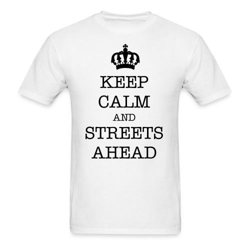 KEEP CALM and STREETS AHEAD - Men's T-Shirt