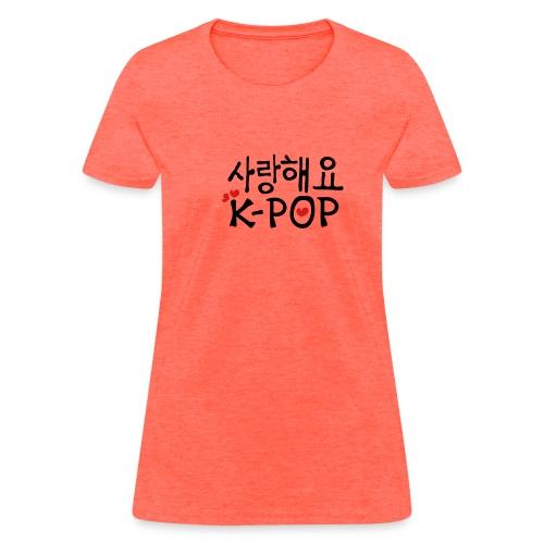 I Love K-POP - Women's T-Shirt