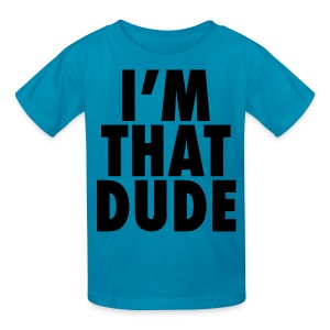 I'm That Dude Kids' Shirts - stayflyclothing.com - Kids' T-Shirt