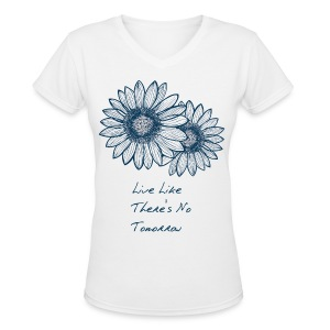 Live Like There's... V.Neck - Women's V-Neck T-Shirt