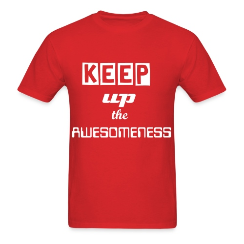 Keep up the Awesomeness! - Men's T-Shirt