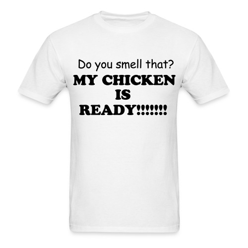 My chicken is ready (white) - Men's T-Shirt