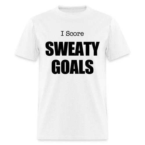 I score SWEATY GOALS (White) - Men's T-Shirt