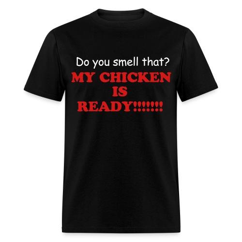 My chicken is ready (Black) - Men's T-Shirt