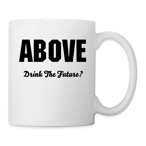 Above , Want to drink? - Coffee/Tea Mug