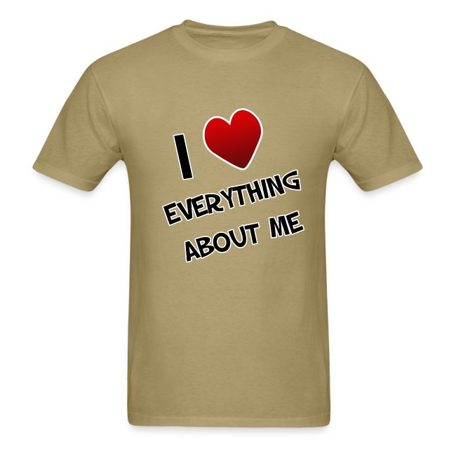 I Love Everything About Me. TM  Mens Shirt