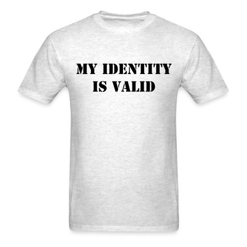 My Identity is Valid - Men's T-Shirt