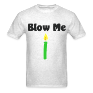 T-Shirts ~ Men's T-Shirt ~ Blow Me - Men