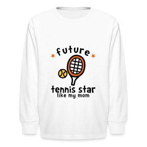 Tennis Star Like Mom - Kids' Long Sleeve T-Shirt