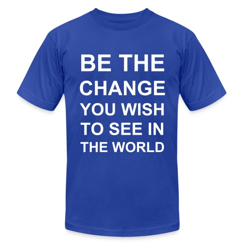 Be The Change You Wish To See - Men's Fine Jersey T-Shirt
