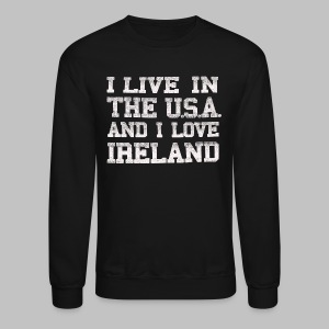 Live In USA Love Ireland - Crewneck Sweatshirt